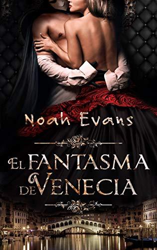 El Fantasma de Venecia (Novela romántica) de [Noah  Evans]