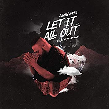 Let It All Out