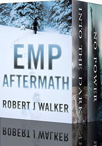 EMP Aftermath: EMP Survival in a Powerless World Boxset by [Robert J Walker]