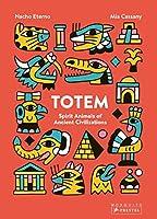Totem: Spirit Animals of Ancient Civilizations