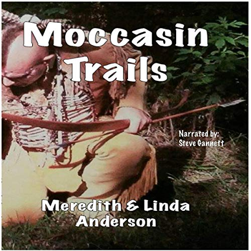 Moccasin Trails                   By:                                                                                                                                 Meredith L. Anderson,                                                                                        Linda C. Anderson                               Narrated by:                                                                                                                                 Steven A. Gannett                      Length: 3 hrs and 53 mins     Not rated yet     Overall 0.0