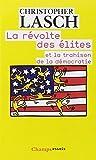 La révolte des élites et la trahison de la démocratie de Christopher Lasch (12 janvier 2010) Broché - 12/01/2010