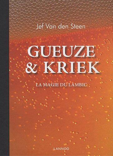 Gueuze & Kriek: La magie du Lambic