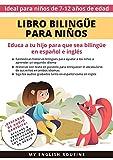 Libro bilingüe para niños: Educa a tu hijo para que sea bilingüe en español e inglés + descarga de audio. Ideal para niños de 7 a 12 años. (English Edition)