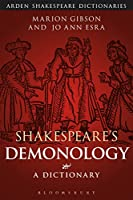 Shakespeare's Demonology: A Dictionary (Arden Shakespeare Dictionaires)