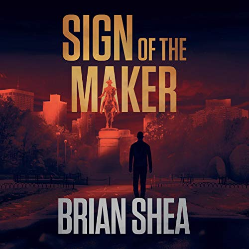 Sign of the Maker Audiobook By Brian Shea cover art