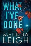 What I've Done (Morgan Dane, 4, Band 4) - Melinda Leigh