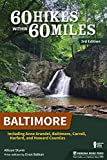 60 Hikes Within 60 Miles: Baltimore: Including Anne Arundel, Baltimore, Carroll, Harford, and Howard Counties