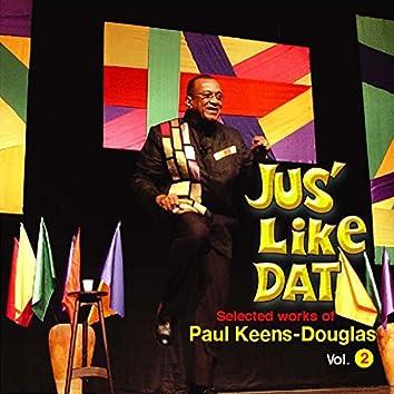 Jus' like Dat - Selected Works of Paul Keens-Douglas, Vol. 2