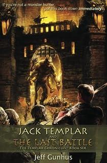 Jack Templar and the Last Battle: The Jack Templar Chronicles