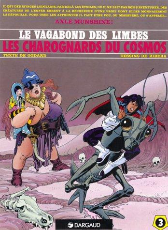 Le Vagabond des Limbes, tome 3 : Les Charognards du Cosmos