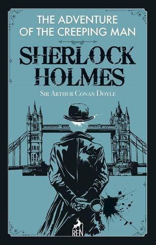 The Adventure of the Creeping Man - Sherlock Holmes