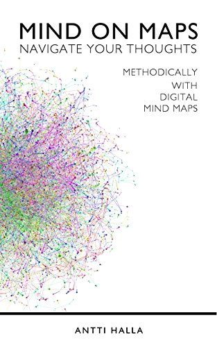 Mind on Maps: Navigate your thoughts methodically with digital mind maps (English Edition)