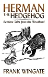 Herman the Hedgehog: Bedtime Tales from the Woodland