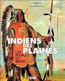 Indiens des plaines, les peuples du bison