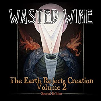 The Earth Rejects Creation, Vol. 2