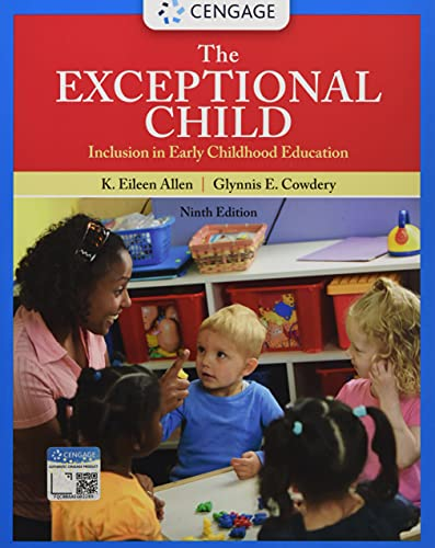 Compare Textbook Prices for The Exceptional Child: Inclusion in Early Childhood Education 9 Edition ISBN 9780357630693 by Allen, Eileen K.,Cowdery, Glynnis Edwards