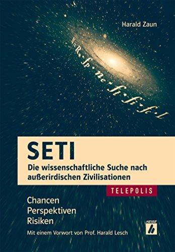SETI - Die wissenschaftliche Suche nach außerirdischen Zivilisationen (TELEPOLIS): Chancen, Perspektiven, Risiken