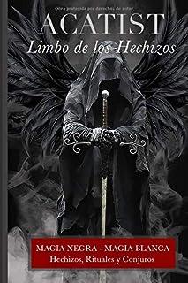 Acatist - Limbo de los Hechizos: Rituales, Hechizos y Conjuros (Justicia vs Justicia)