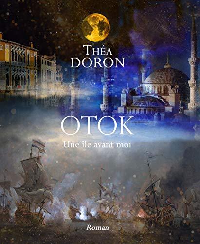 OTOK: Une île avant moi (French Edition)