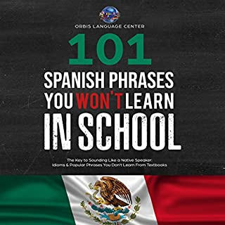 101 Spanish Phrases You Won't Learn in School audiobook cover art
