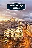 Diario de Viaje España: Diario de Viaje forrado | 106 páginas, 15,24 cm x 22,86 cm | Para acompañarle durante su estancia