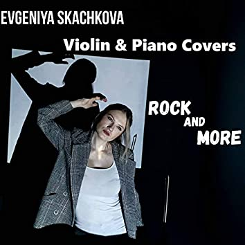 Violin & Piano Covers Rock and More