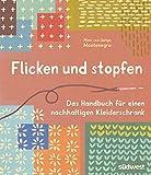 Flicken und stopfen: Das Handbuch für einen nachhaltigen Kleiderschrank