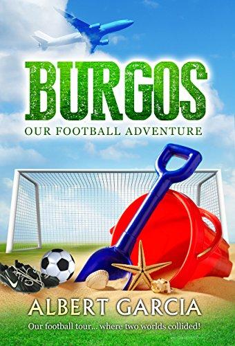 Burgos: Our Football Adventure (English Edition)