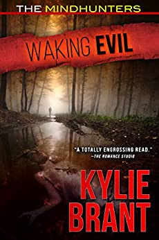 Waking Evil (The Mindhunters Book 2) by [Kylie Brant]