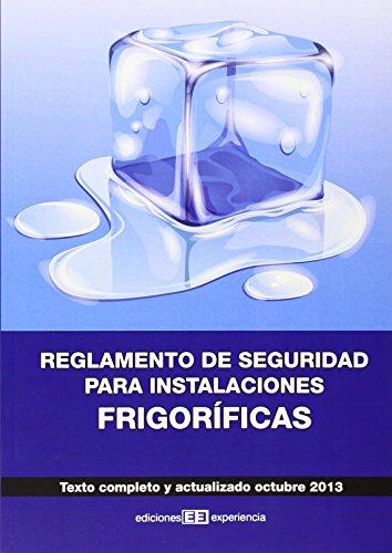 Reglamento de seguridad para instalaciones frigoríficas: Texto completo y actualizado octubre 2013
