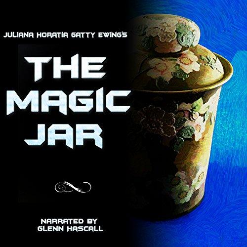 The Magic Jar Audiobook By Juliana Horatia Gatty Ewing cover art