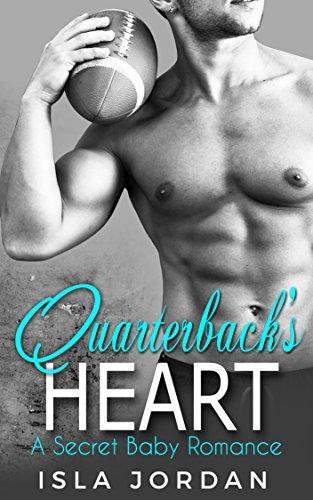 Football Romance: Secret Baby Romance: Quarterbacks Heart ( Bad Boy Alpha Male Romance) (New Adult Contemporary Sports Pregnancy Romance) (English Edition)