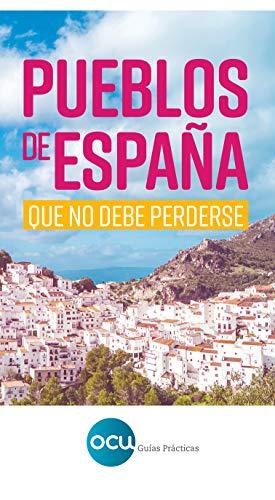 Pueblos de España: que no debe perderse eBook: OCU Ediciones ...