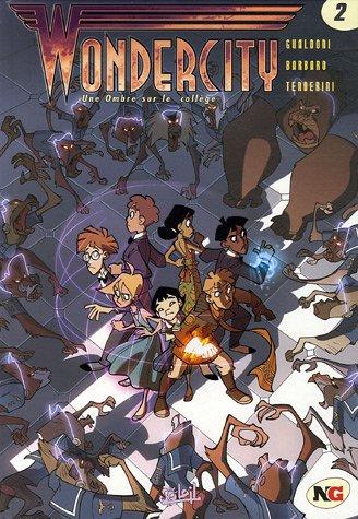 Wonder City T02 Une Ombre sur le Collége