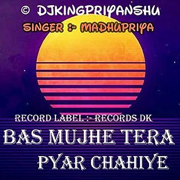 Bas Mujhe Tera Pyar Chahiye