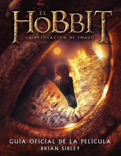 El Hobbit. La Desolación de Smaug. Guía oficial de la película (Biblioteca J. R. R. Tolkien)