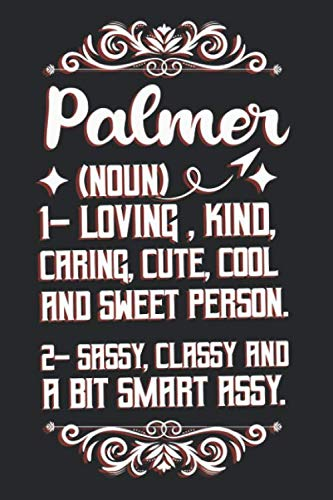 Palmer Definition Personalized Name: Palmer Notebook | Palmer Journal | Diary And Logbook Gift | To Do Lists | Outfit Planner And Much More | 6x9 (15.24 x 22.86 cm) 110 Pages