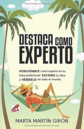 Destaca como experto: Posiciónate como experto en tu área profesional. Escribe tu libro y véndelo en todo el mundo