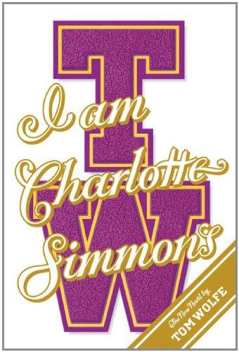 I Am Charlotte Simmons: A Novel