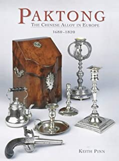 Paktong: The Chinese Alloy in Europe 1680 - 1820