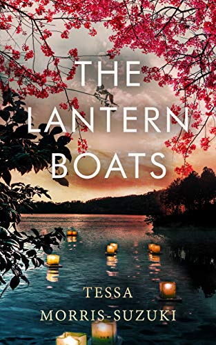 THE LANTERN BOATS an utterly gripping and heart-breaking historical novel set in post-war Japan (Historical Fiction Standalones) by [TESSA MORRIS-SUZUKI ]