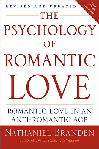Compare Textbook Prices for The Psychology of Romantic Love: Romantic Love in an Anti-Romantic Age  ISBN 9781585426256 by Branden, Nathaniel