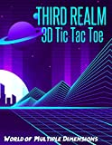 Third Realm 3D Tic Tac Toe: Blank Game Book, Children and Adults Will Enjoy Playing Critical Thinking Puzzles