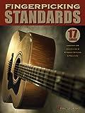 Fingerpicking Standards: 17 Songs Arranged for Solo Guitar in Standard Notation &...