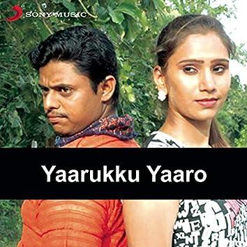 Yaarukku Yaaro (Original Motion Picture Soundtrack)