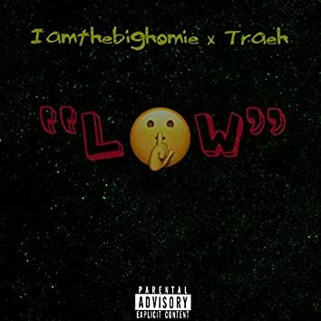 Low (feat. Traeh)