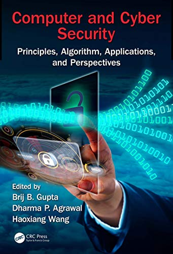 Computer and Cyber Security: Principles, Algorithm, Applications, and Perspectives (Security, Privacy, and Trust in Mobile Communications) (English Edition)