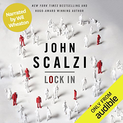 Lock In (Narrated by Wil Wheaton)                   Auteur(s):                                                                                                                                 John Scalzi                               Narrateur(s):                                                                                                                                 Wil Wheaton                      Durée: 9 h et 56 min     144 évaluations     Au global 4,3