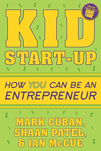 Kid Start-Up: How YOU Can Become an Entrepreneur